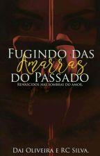 Fugindo das Amarras do Passado. by DaianeeRaissa