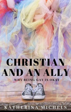 Christian and an Ally | Why Being Gay is Okay ✓ by Katherina_Michels