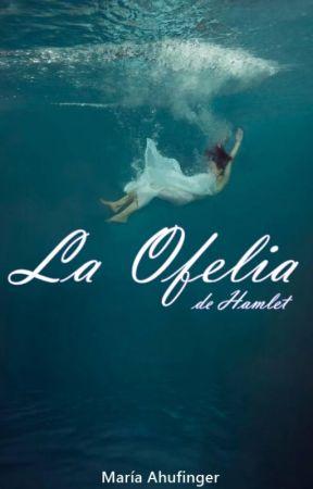 La Ofelia de Hamlet by OdioLosLunes