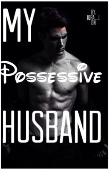 My Possessive Husband (Completed)