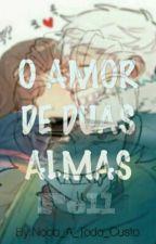 O Amor De Duas Almas by Otter_Demon