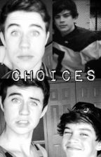 Choices (A Hayes and Nash Grier fanfiction) by is_u_mad_or_nah