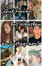 ¿Qué hacen los Weasley en Instagram? (WLNG #2) by katiiiblack