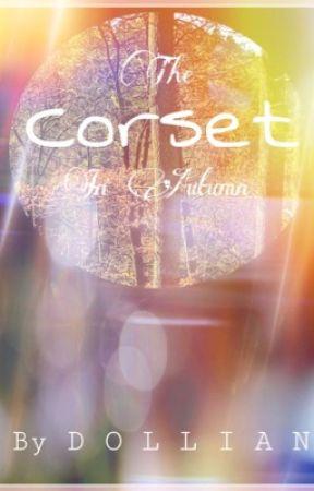 The Corset In Autumn by iStoleJiminsHeartu