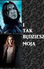 I TAK BĘDZIESZ MOJA by gololo12G