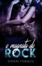 O MAGNATA DO ROCK (volume único) by dudaahfonseca