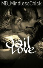 Jail Love *Chris Brown Love Story* by JayRealsz