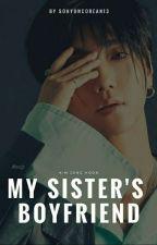 My Sister's Boyfriend ⏩ Yesung [SUJU] ✔ by rohyuncorean13