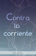 Contra la Corriente by ilitiaforever