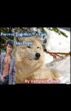 Forever Together (A Seth Clearwater Imprint Story) (A Twilight Fan Fic) by siriusthebestblack