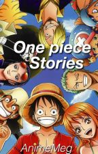 One Piece One Shots by AnimeMeg