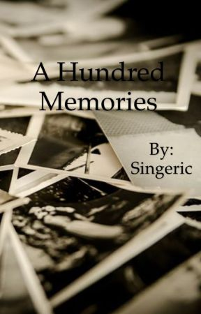 A Hundred Memories. by Singeric