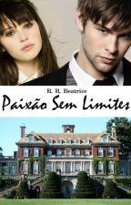 Paixão Sem Limites (Livro 7) by rrbeatrice