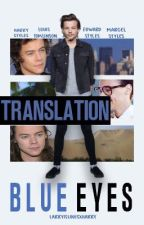 Blue Eyes. - [Triplés Styles.] - Traduction LARRY S.  by ArizonaLazer