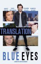 Blue Eyes. - [Triplés Styles.] - Traduction LARRY S.  by ArizonaLazer