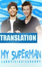 My Superman. - Traduction LARRY. S.  by ArizonaLazer