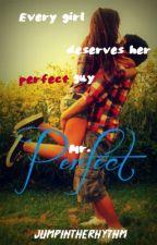 Mr. Perfect by JumpInTheRhythm
