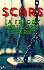 Scars   A Freddy Krueger Story by nightmare_carousel