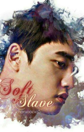 (8) Soft Slave [END] by chansooexolife