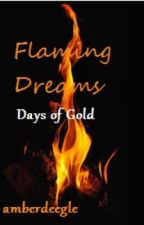 Flaming Dreams-Days of Gold by amberdeegle