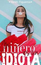 Mi Niñero es un Idiota© [Editando] by Yarith30
