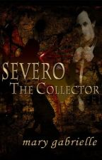 Severo--The Collector by MaryGabrielle331
