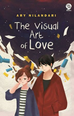 The Visual Art of Love (COMPLETE) by AryNilandari