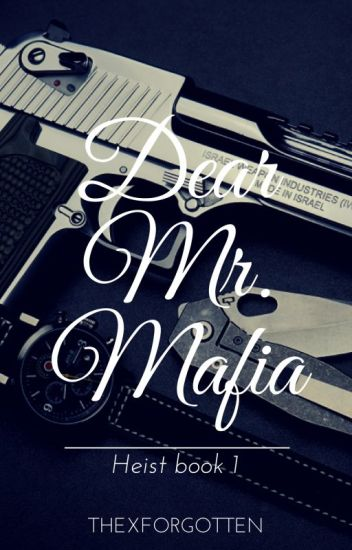 Dear Mr Mafia (Heist Book 1)