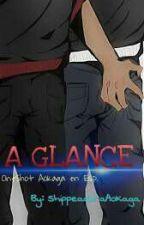 A Glance (OneShot AoKaga En Español) by MilaCleaver510