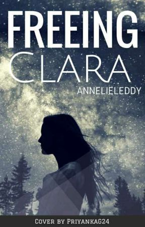 Freeing Clara by AnnelieLeddy