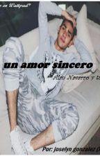 Un amor sincero - Alan navarro y tu by JoselynGonzalez522