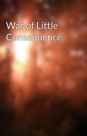 War of Little Consequence by Mellarella