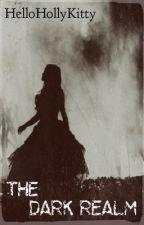 The Dark Realm by HelloHollyKitty