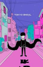 Love Has No Place here (tokyo ghoul x reader) by i_am_bored432