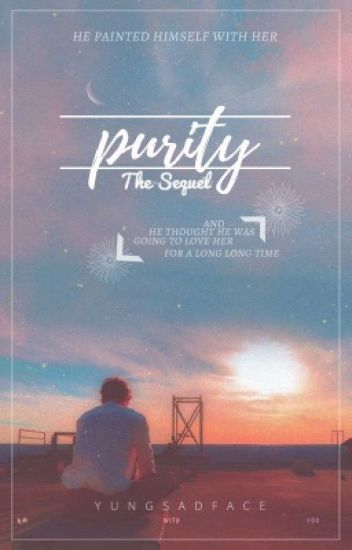 Purity | The Sequel✔️