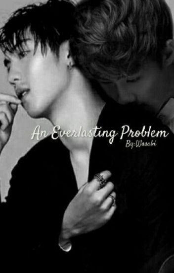 An Everlasting Problem (Phun And Noh AU Fan Fiction)