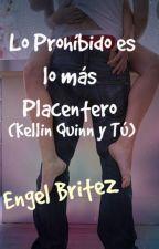 Lo Prohibido, es lo más placentero (Kellin Quinn y tú). by engelschafer