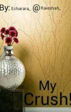My Crush! by raieshah
