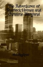 The Adventures of Sherlock Holmes and Christine Maryland *DISCONTINUED* by MissKayRose