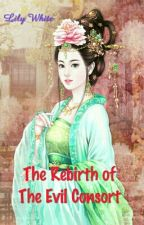 The Rebirth of The Evil Consort by EtySukaisih