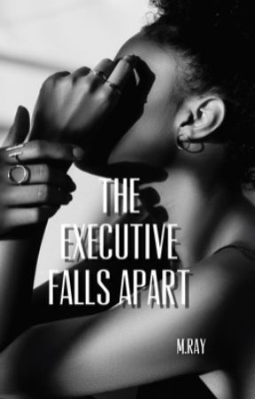 The Executive Falls Apart by MRayWrites