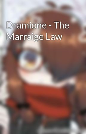 Dramione - The Marraige Law by CelestiaLLRiddle
