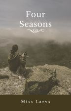 Four Seasons (Short Story) [Completed] by Audacious_Larven
