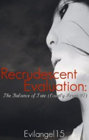 Recrudescent Evaluation: The Balance of Fate (Courtly Series #2) by evilangel15