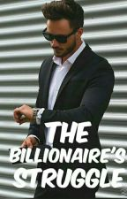 The billionaire's struggle [Completed] by symplyayisha99