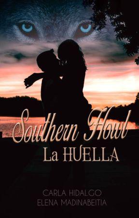 Southern Howl: LA HUELLA  © by MISSerendipity93