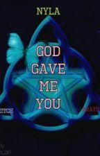 God Gave Me You (TheCampingRusher/MrMitch361) by nyla_girl