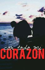 Con Todo Mi Corazón  by EliminatesPain13