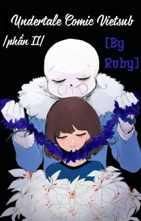 [Phần II] Undertale Comic Vietsub |By Ruby| by -Ruby-Chan-