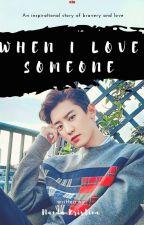 When I Love Someone [PCY × SSW] by NandaRizky176